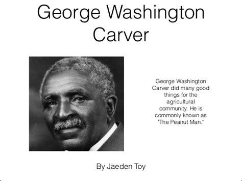 george washington carver biography for kids goerge washington carver by jaeden