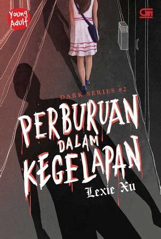 Perburuan Dalam Kegelapan Lexic Xu S velonica jakarta 04 indonesia s review of perburuan dalam kegelapan