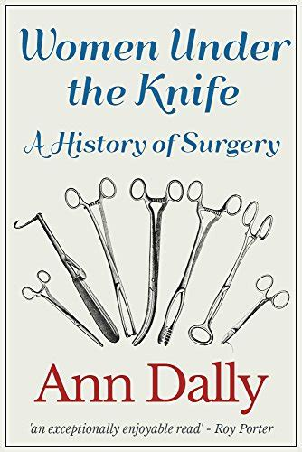 the knife a history of surgery in 28 remarkable operations books kindle ebook freebies discounts for 3 28 2017 yo free