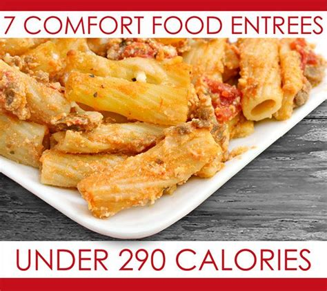 Comfort Food Entrees 7 comfort food entr 233 es 290 calories ms