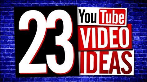 ideas videos youtube video ideas easy youtube