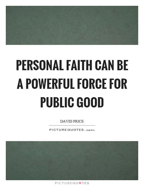 Faith Is Powerful personal faith can be a powerful for