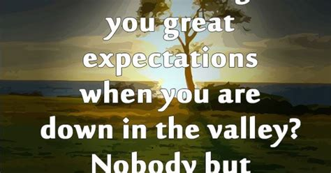 give  great expectations       valley    god