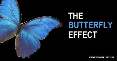 the butterfly effect how the butterfly effect discoverscifi com