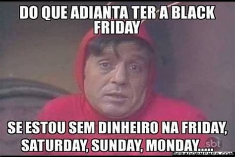 Memes Black Friday - black friday vira alvo de memes na web divers 227 o o dia