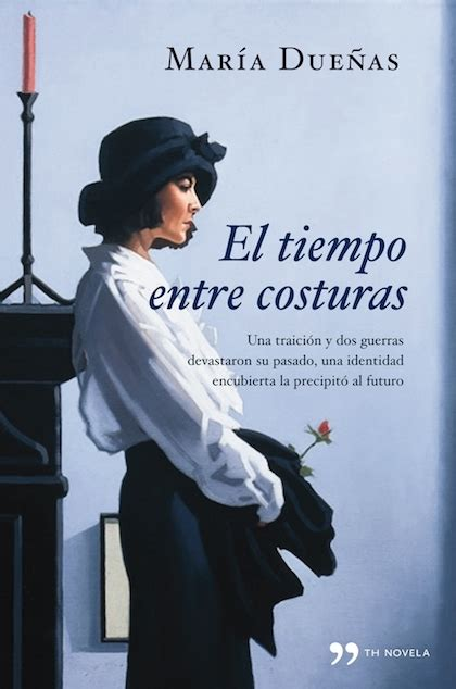 el tiempo entre costuras due 209 as mar 205 a sinopsis del libro rese 241 as criticas opiniones