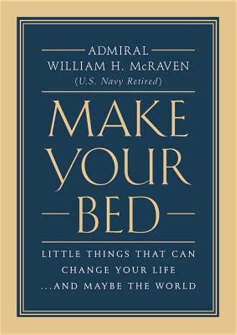 will making your bed every morning change your life make your bed little things that can change your life