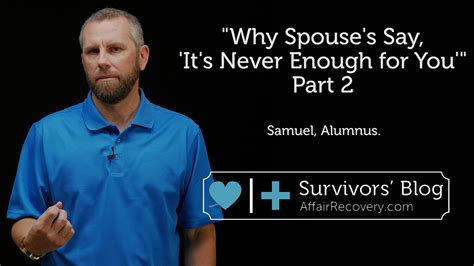Why Was There Never A Part Ii by Why Spouse S Say Quot It S Never Enough For You Quot Part 2