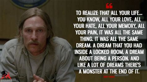 brutally sincere quotes  rust cohle true detective true detective true detective