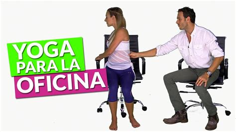 tutorial yoga en la oficina yoga para la oficina vida zen youtube