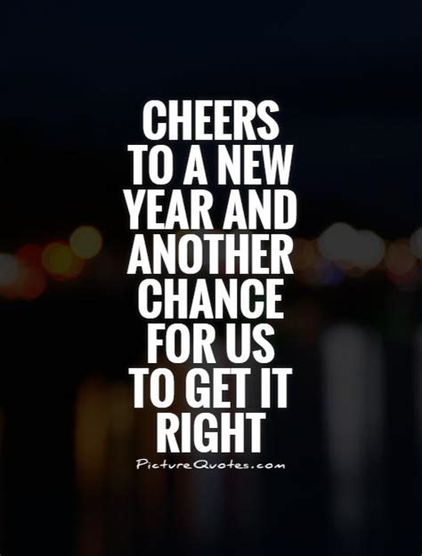 cheers to a new year and another chance for us to get it