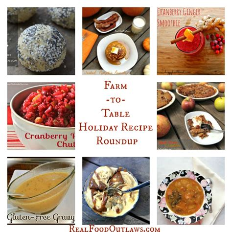 farm to table recipes farm to table recipe roundup food outlaws