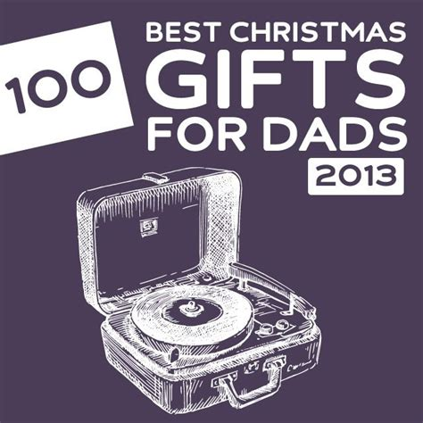 100 best christmas gifts for dads of 2013 these are some
