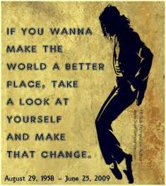 make it a better place michael jackson if you wanna make the a better place take a look