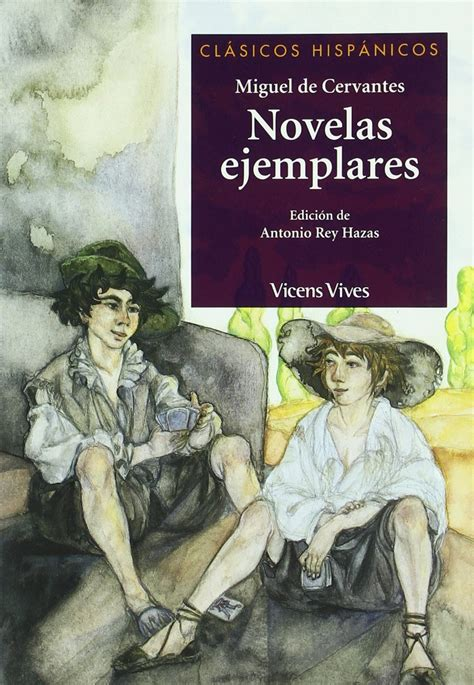 novelas ejemplares de miguel 8468307238 novelas ejemplares miguel de cervantes novelas ejemplares lengua y literatura de bachillerato en