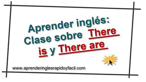aprender ingles gratis there is y there are en ingl 233 s explicaci 243 n clara