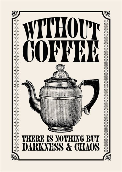 Coffee Print vintage style coffee quote print by tea one sugar notonthehighstreet