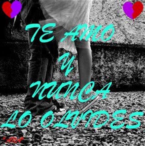 imagenes te amo nunca lo olvides te amo y nunca lo olvides latino myniceprofile com