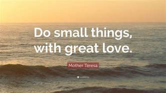 Small Things With Great Love Quote by Mother Teresa Quote Do Small Things With Great Love