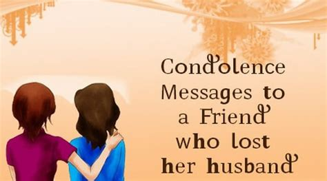 how to comfort someone who lost a friend sympathy husband quotes quotesgram