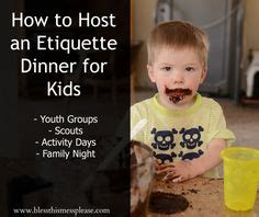 how to host a great dinner 1000 images about boys manners class on