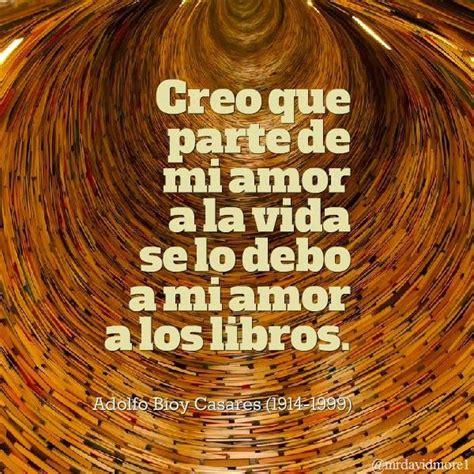 libro mi amor 1000 images about frases y citas c 233 lebres on literatura tes and el amor es
