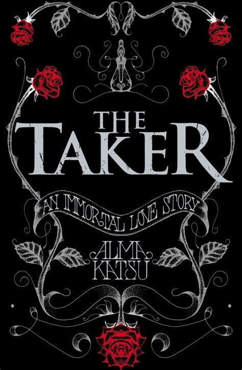 taker the immortal trilogy the taker book 1 of the immortal trilogy by alma katsu