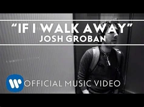walk away testo if i walk away josh groban musica e