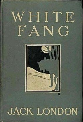 themes of jack london s books white fang a 1906 adventure novel by jack london first