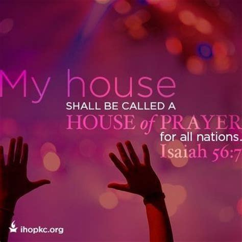 my house shall be called a house of prayer isaiah 56 7 my house shall be called a house of prayer for all nations http www