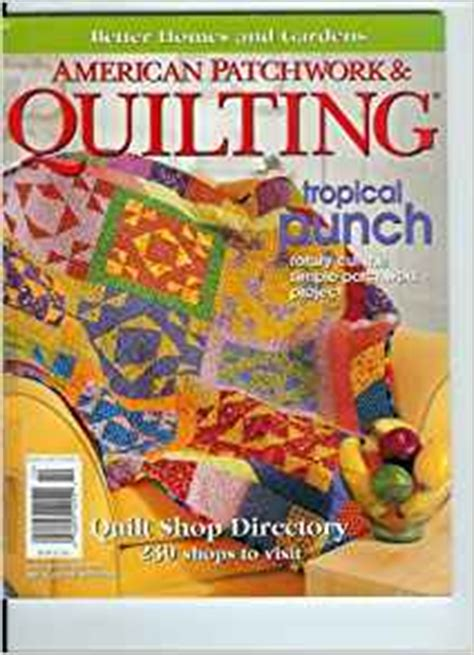 American Patchwork And Quilting Magazine Back Issues - better homes and gardens american patchwork quilting