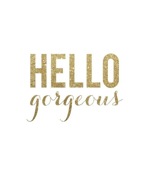 printable quotes gold hello gorgeous palm beach and palms on pinterest