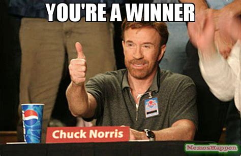 Winner Meme - you re a winner meme chuck norris approves 53869