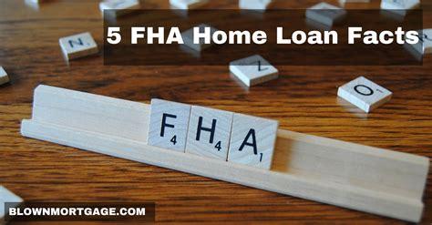 5 fha home loan facts