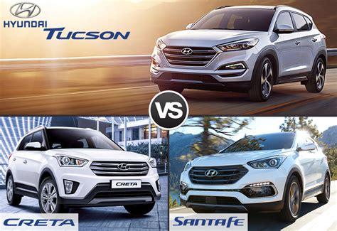 hyundai tucson or santa fe compare hyundai tucson vs creta vs santa fe sagmart