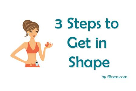 Get In Shape For Start Juicing by 3 Steps To Get In Shape Here Fitnea Stay Fit