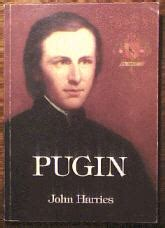 awn pugin augustus welby northmore a w n pugin index page