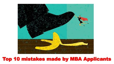 Mba Applicants by Top 10 Mistakes Made By Mba Applicants