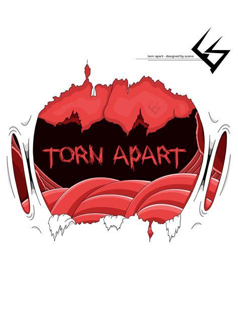 torn appart torn apart shirt design by sykotiik on deviantart