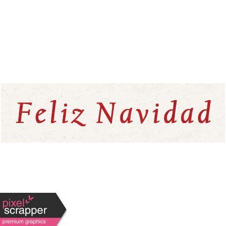 feliz navidad traditions memories traditions feliz navidad word graphic by