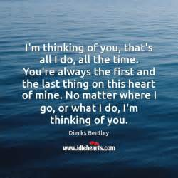 Thinking Of You By Dierks Bentley Dierks Bentley Quote I M Thinking Of You That S All I Do