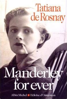manderley for ever roman manderley for ever biographie par tatiana de rosnay bigmammy en ligne