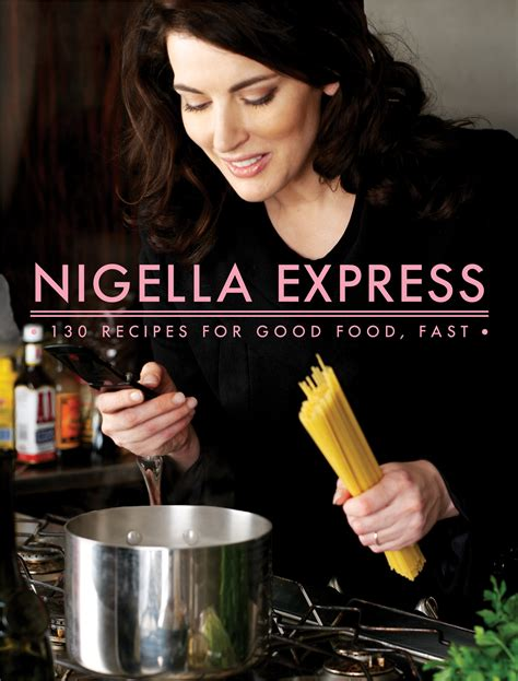 nigella express 4 fast and fantastic recipes from nigella lawson today com