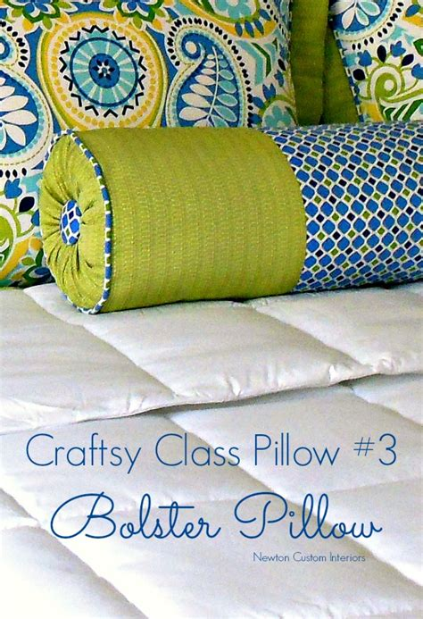 How To Make A Bolster Pillow by Craftsy Class Pillow 3 The Bolster Pillow Newton