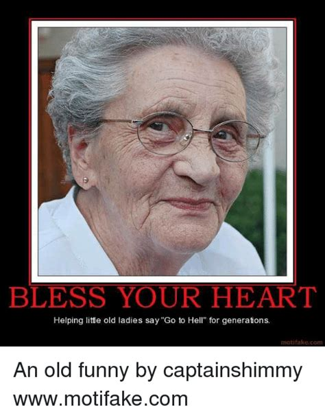 Funny Old Lady Memes - bless your heart helping litte old ladies say go to hell