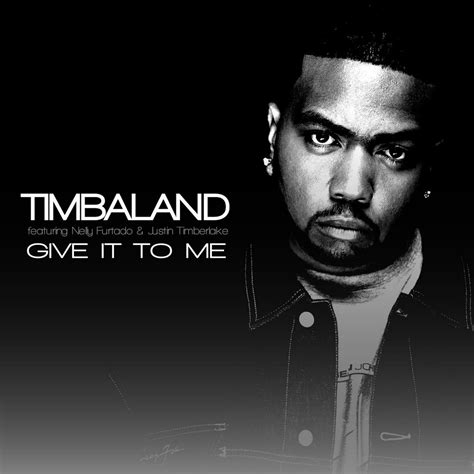 Timbaland Give It To Me by Just Amazing