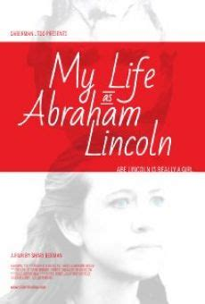 abraham lincoln biography en español my life as abraham lincoln 2012 online pel 237 cula