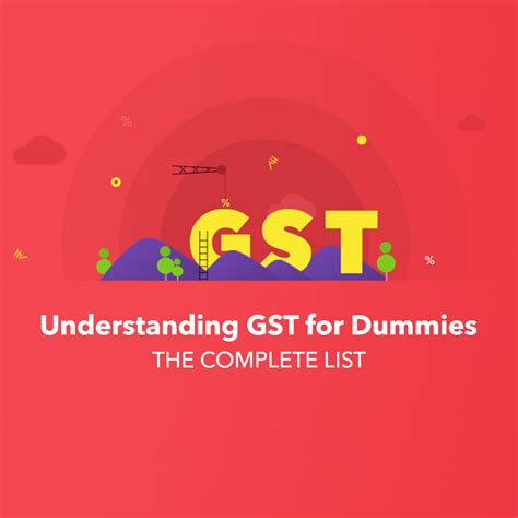 Car Types For Dummies by What Is Gst Goods Services Tax Explained Facts