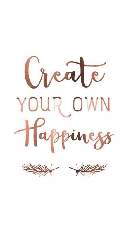 wallpaper design your own create your own happiness wallpaper for iphone and