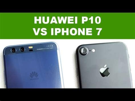 iphone v huawei huawei p10 vs iphone 7 comparatif des designs mwc 2017